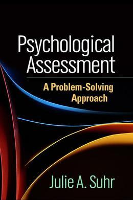 Psychological Assessment: A Problem-Solving Approach