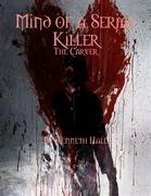 Mind of a Serial Killer: The Carver