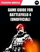 Game Guide for Battlefield 4 (Unofficial)