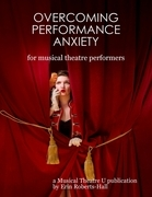 Overcoming Performance Anxiety for Musical Theatre Performers