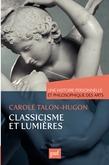 Une histoire personnelle et philosophique des arts - Classicisme et Lumières