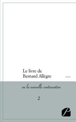 Le livre de Bernard Allègre ou la nouvelle continuation 2