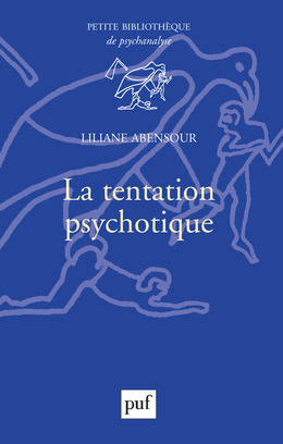 La tentation psychotique