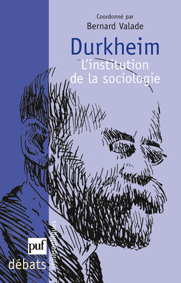 Durkheim. L'institution de la sociologie