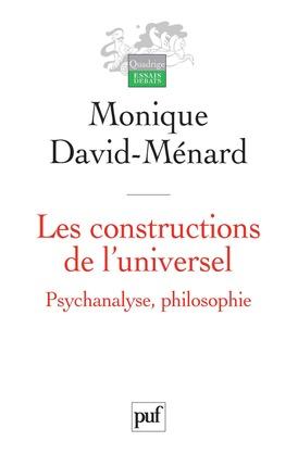 Les constructions de l'universel. Psychanalyse, philosophie