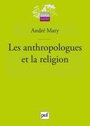 Les anthropologues et la religion