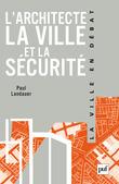 L'architecte, la ville et la sécurité