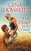 The Closer You Come (Original Heartbreakers, Book 2)