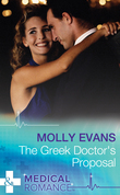 The Greek Doctor's Proposal (Mills & Boon Medical)
