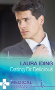 Dating Dr Delicious (Mills & Boon Medical)