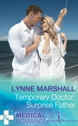Temporary Doctor, Surprise Father (Mills & Boon Medical)