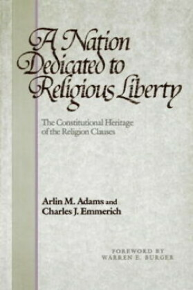 A Nation Dedicated to Religious Liberty: The Constitutional Heritage of the Religion Clauses