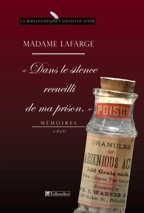 Madame Lafarge - Dans le silence recueilli de ma prison