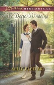 The Doctor's Undoing (Mills & Boon Love Inspired Historical)