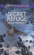 Secret Refuge (Mills & Boon Love Inspired Suspense) (Wings of Danger, Book 2)