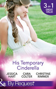 His Temporary Cinderella: Ordinary Girl in a Tiara / Kiss the Bridesmaid / A Bravo Homecoming (Mills & Boon By Request)