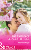 The Taming of Delaney Fortune (Mills & Boon Cherish) (The Fortunes of Texas: Cowboy Country, Book 4)