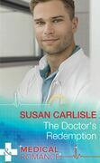 The Doctor's Redemption (Mills & Boon Medical)
