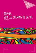 Sophia, sur les chemins de la vie