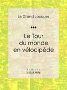 Le Tour du monde en vélocipède