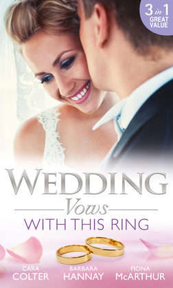 Wedding Vows: With This Ring: Rescued in a Wedding Dress / Bridesmaid Says, 'I Do!' / The Doctor's Surprise Bride (Mills & Boon M&B)