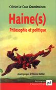 Haine(s). Philosophie et politique