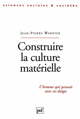 Construire la culture matérielle