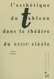 L'esthétique du tableau dans le théâtre du XVIIIe siècle