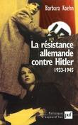 La résistance allemande contre Hitler, 1933-1945