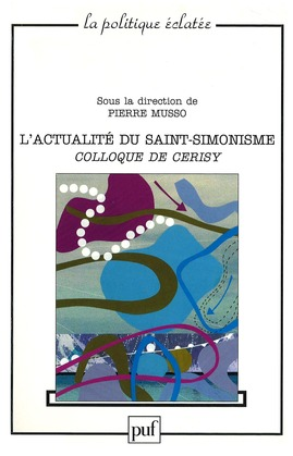 L'actualité du saint-simonisme. Colloque de Cerisy