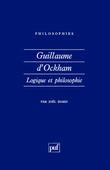 Guillaume d'Ockham. Logique et philosophie