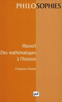 Husserl. Des mathématiques à l'histoire