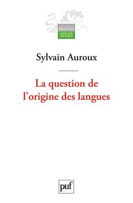 La question de l'origine des langues, suivi de L'historicité des sciences