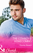 The Cowboy's Homecoming (Mills & Boon Cherish) (Crooked Valley Ranch, Book 3)