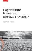 L'agriculture française : une diva à réveiller ?
