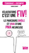 Félicitations, c'est une FIV !
