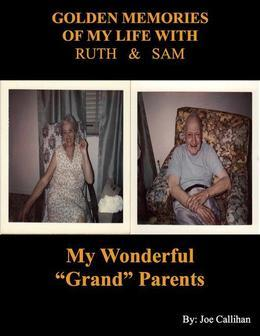 Golden Memories of My Life With Ruth & Sam