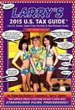 Larry's 2015 U.S. Tax Guide for U.S. Expats, Green Card Holders and Non-Resident Aliens in User-Friendly English