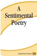 A Sentimental Poetry