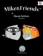 Mike and Friends: Oscar Arrives Pilot Episode