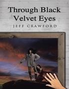 Through Black Velvet Eyes
