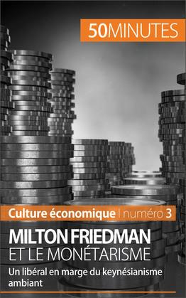 Milton Friedman et le monétarisme