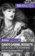 Dante Gabriel Rossetti et la volupté féminine