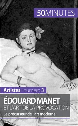 Édouard Manet et l'art de la provocation