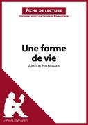 Une forme de vie d'Amélie Nothomb (Fiche de lecture)