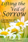 Lifting the Veil of Sorrow, A Self-Help Book with Practical Ideas for Widows
