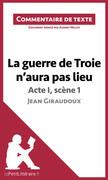 La guerre de Troie n'aura pas lieu de Jean Giraudoux - Acte I, scène 1