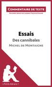 Essais de Montaigne - Des cannibales (livre I, chapitre XXXI)