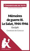 Mémoires de guerre III. Le Salut, 1944-1946 de Charles de Gaulle - Excipit