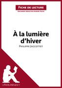À la lumière d'hiver de Philippe Jaccottet (Fiche de lecture)